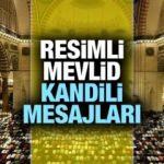 Resimli Mevlid Kandili mesajları! 2019 En Anlamlı ve çok paylaşılan Mevlid kandil sözleri...