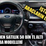 50 bin TL altı ikinci el SUV ve pikap araç modellerinin listesi