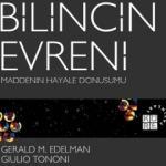 Edelman ve Tononi'nin 'Bilincin Evreni' kitabı okurlarını bekliyor