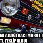 Hurdadan aldığı Hacı Murat 124'ü 200 bin TL'ye satmadı! İşte o Hacı Murat