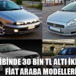 Sahibinden satılık 30 bin TL altı ikinci el Fiat araba modelleri: İşte liste