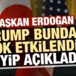 Son dakika haberi: Erdoğan, 'Trump bayağı etkilendi' deyip açıkladı