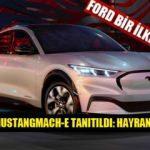 Ford Mustang modeli Mach-E tanıtıldı: 2020 Mustang meraklıları araca tepkili