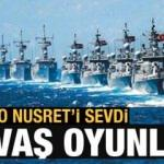Mavi Vatan'da savaş oyunları: NATO Nusret'i sevdi
