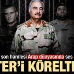 Türkiye'nin Libya-Hafter hamlesi ortalığı salladı! Araplar da şokta