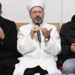 Diyanet İşleri Başkanı Ali Erbaş: Ölüme her an hazır olmamız lazım