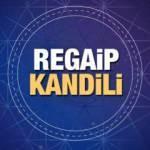 Resimli ayetli hadisli Regaip Kandili mesajları: 2020'nin en anlamlı kandil mesajları