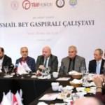 'Bir Vahdet Çağrısı: İsmail Bey Gaspıralı Çalıştayı' başladı