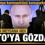 Dünya koronavirüsü konuşurken Rusya NATO'ya gözdağı verdi