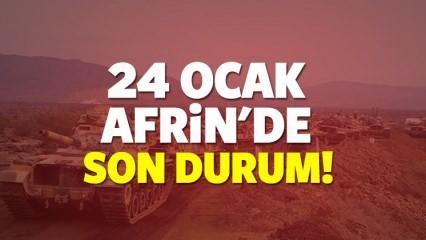 Son dakika! Afrin'de ki 'Zeytin Dalı' operasyonunda son durum ne? 24 Ocak
