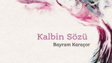 Bayram Karaçor'dan Kalbin Sözü