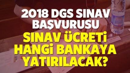 2018 DGS sınav başvurusu nasıl yapılır? Sınav ücreti hangi bankaya...?