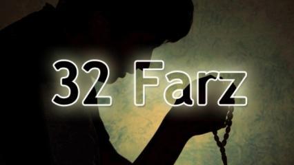 32 Farz nedir? 32 Farz nelerdir, hangileridir?
