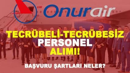 Onur Air tecrübeli-tecrübesiz çok sayıda personel alımı! İstanbul yeni havalimanı!