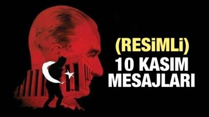Yeni içten 10 Kasım Atatürk'ü Anma mesajları! Manalı Atatürk resimli sözleri