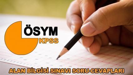 KPSS Alan Bilgisi sınavı soru ve cevapları yayınlandı mı? (2019)