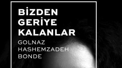 Golnaz Hashemzadeh Bonde, Bizden Geriye Kalanlar