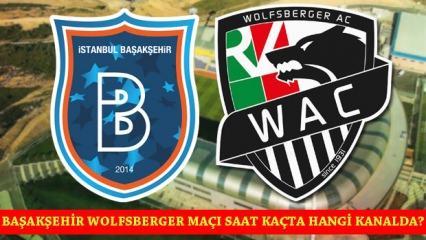 Başakşehir Wolfsberger maçı saat kaçta hangi kanalda?