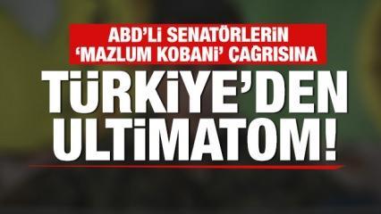 Türkiye'den ABD'ye 'Mazlum Kobani' tepkisi