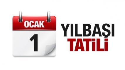 1 Ocak Yılbaşı tatili kaç gün? 31 Aralık yarım gün olacak mı?