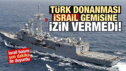 Son Dakika...Dünyaya duyurdular: Türk donanması İsrail gemisini engelledi