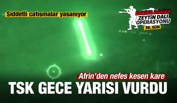 Afrin Harekatı'nda 36 gün! TSK gece yarısı vurdu