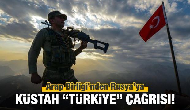 Arap Birliği'nden Rusya'ya küstah Türkiye çağrısı