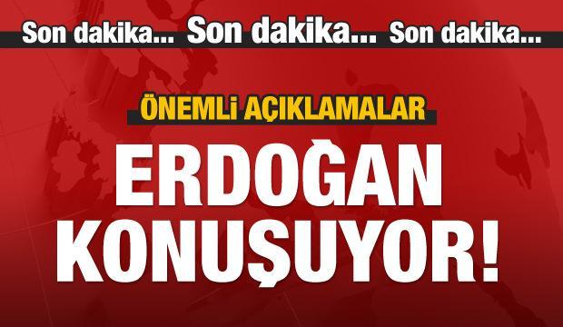 Cumhurbaşkanı Erdoğan konuşuyor / CANLI