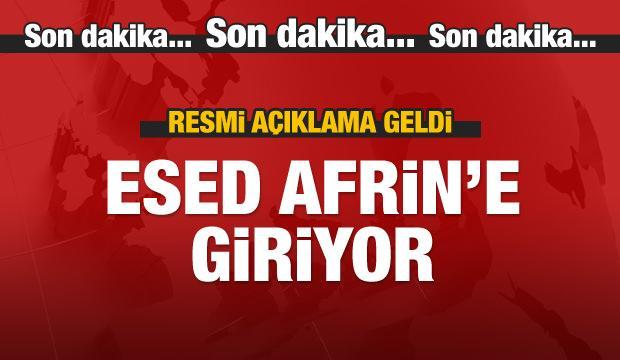 Resmi duyuru geldi! Esed Afrin'e giriyor!