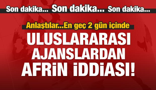 Şok Afrin iddiası: Anlaştılar...