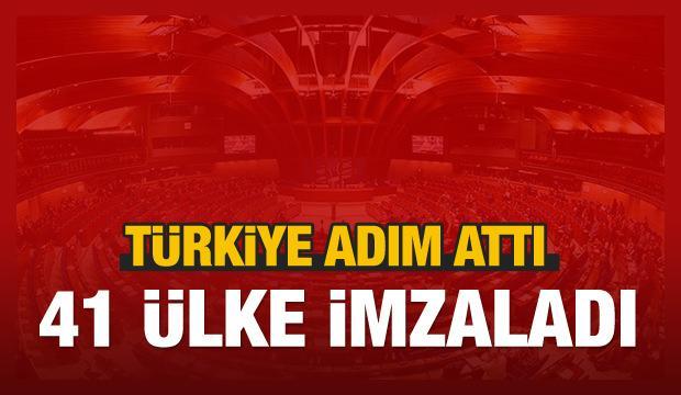 Türkiye adım attı, 41 ülke imzaladı