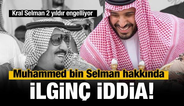 Muhammed bin Selman hakkında ilginç iddia!