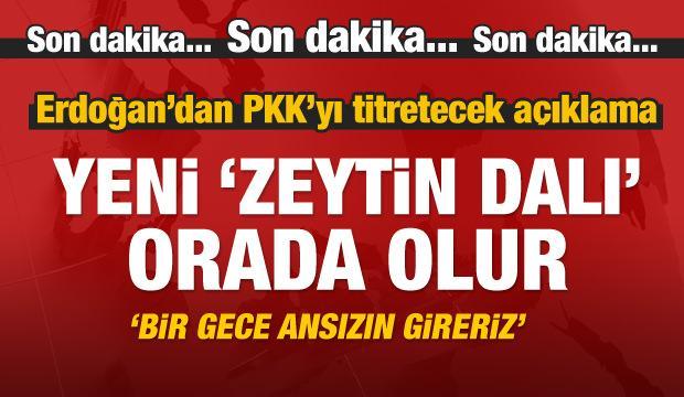 Erdoğan:  Bir gece ansızın Sincar'a gireriz!