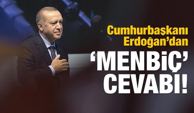 """Erdoğan'dan """"Menbiç"""" cevabı! Gerekirse..."""