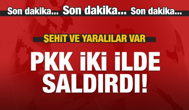 PKK 2 ilde saldırdı! Şehit ve yaralılar var