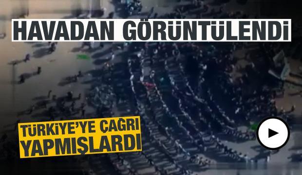 Türkiye'ye çağrı yapmışlardı! Havadan görüntülendi