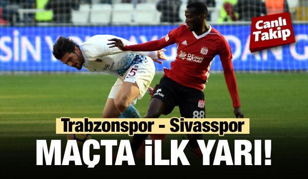 Trabzon'da ilk yarı oynanıyor... CANLI