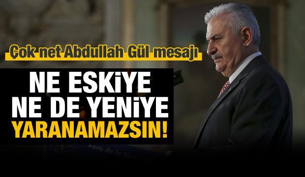 Başbakan Yıldırım'dan Abdullah Gül yorumu