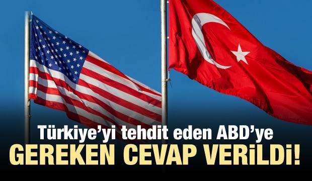 Türkiye'yi tehdit eden ABD'ye gereken cevap verildi