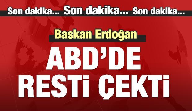Başkan Erdoğan ABD'de resti çekti