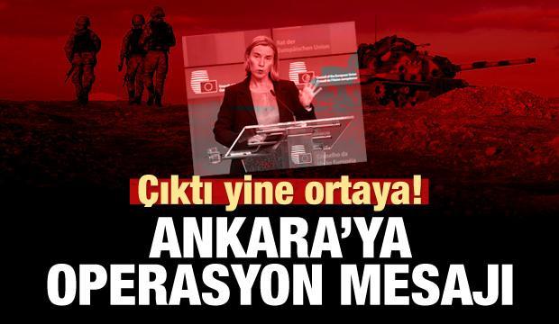 Mogherini'den Türkiye'ye operasyon mesajı