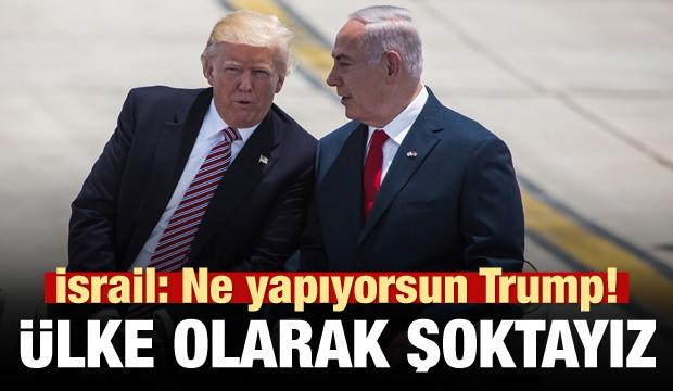 İsrail'den Trump'a tepki: Şoktayız!