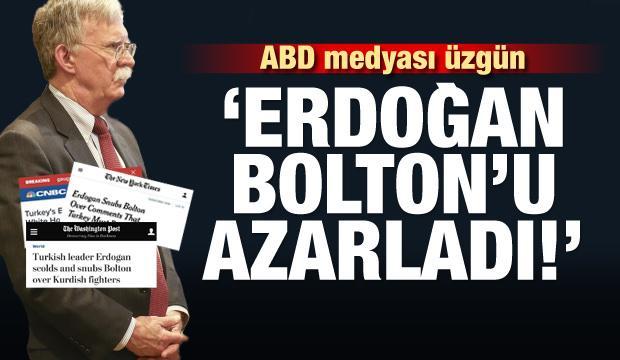 ABD medyası üzgün! 'Erdoğan Bolton'u azarladı'