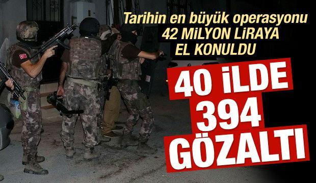 Dev operasyon! 394 kişi için gözaltı kararı