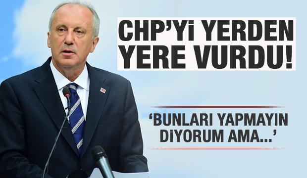 Muharrem Ä°nce CHP'yi yerden yere vurdu!