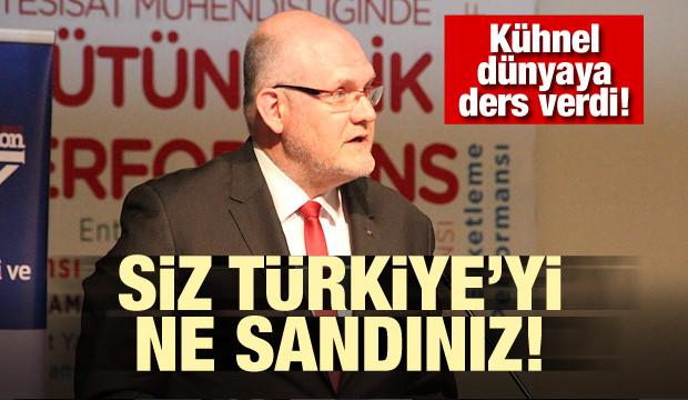 Kühnel dünyaya ders verdi! Siz Türkiye'yi ne sandınız!