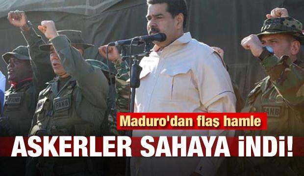 Maduro'dan flaş hamle! Askerler sahaya indi