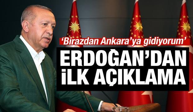 Cumhurbaşkanı Erdoğan'dan ilk açıklama