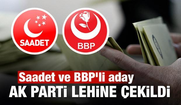 Saadet ve BBP'li aday AK Parti lehine çekildi