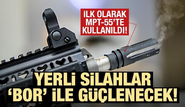 Bor teknolojisi yerli silahların gücüne güç katacak!